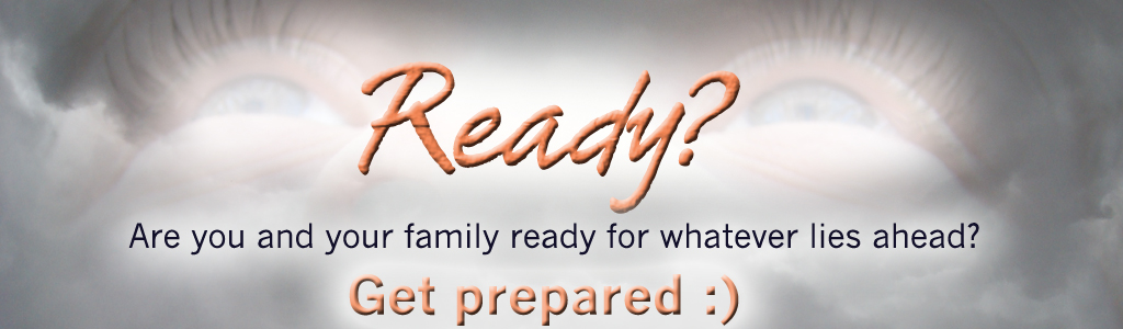 Ready - are you and your family ready for what lies ahead?