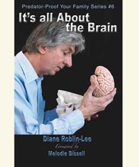 "Child Sexual Abuse, Molestation and the brain, Help Book, ""It's All About The Brain"""
