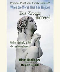 "Healing from Child Sexual Abuse and Molestation Help Book, ""When the Worst that can happen has already happened"""